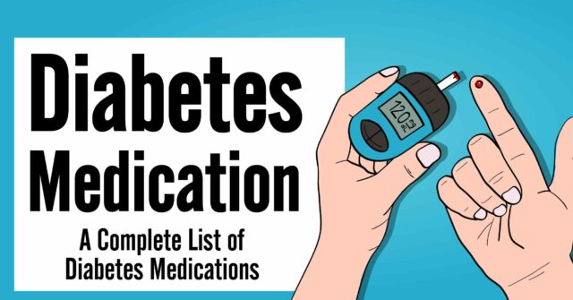 Diabetes Medication: Guides and Information